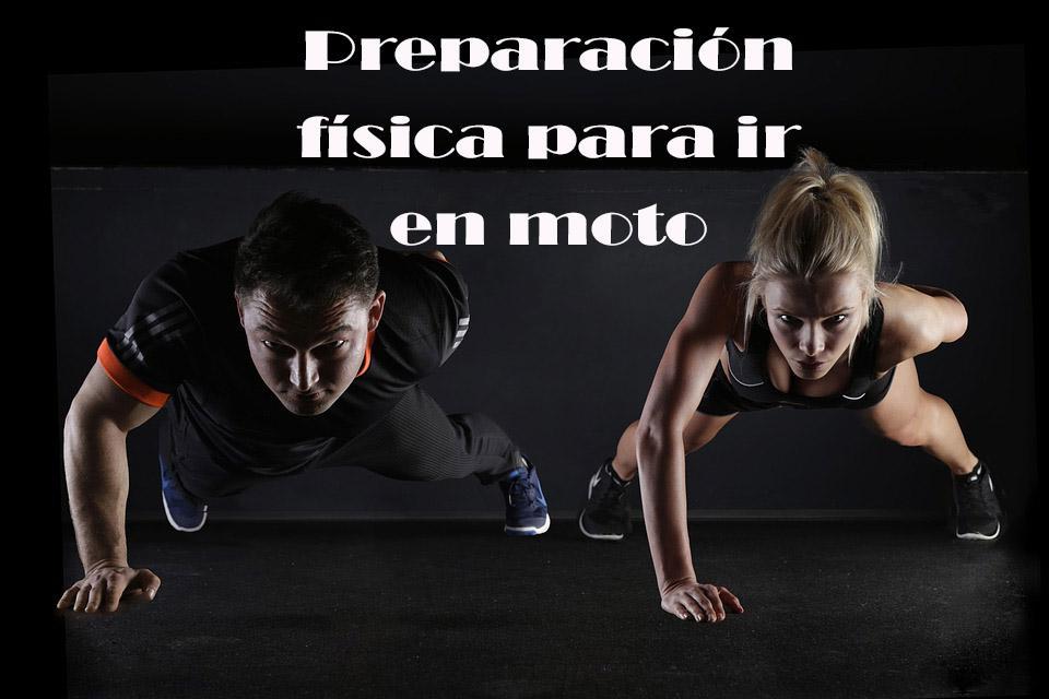 preparacion fisica para ir en moto, forma física, fuerza para ir en moto, entrenamiento para motoristas, entrenamiento para pilotos