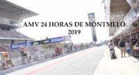 AMV 24 Horas de Montmeló 2019.